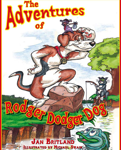 The Adventures of Rodger Dodger Dog - Written by Jan Britland and Illustrated by Michael Swaim